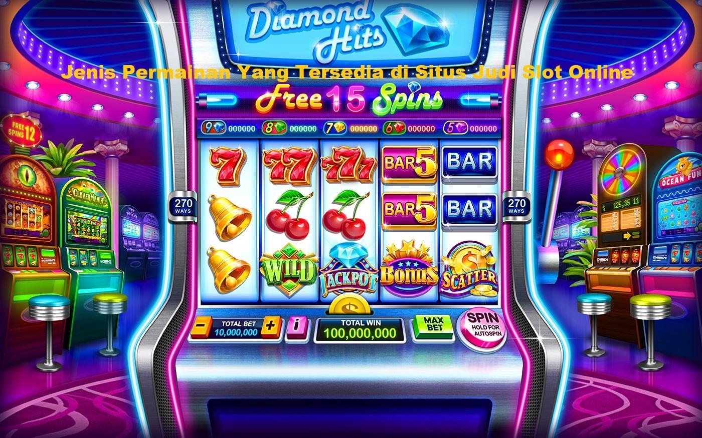 Jenis Permainan Yang Tersedia di Situs Judi Slot Online