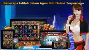 Beberapa Istilah dalam Agen Slot Online Terpercaya