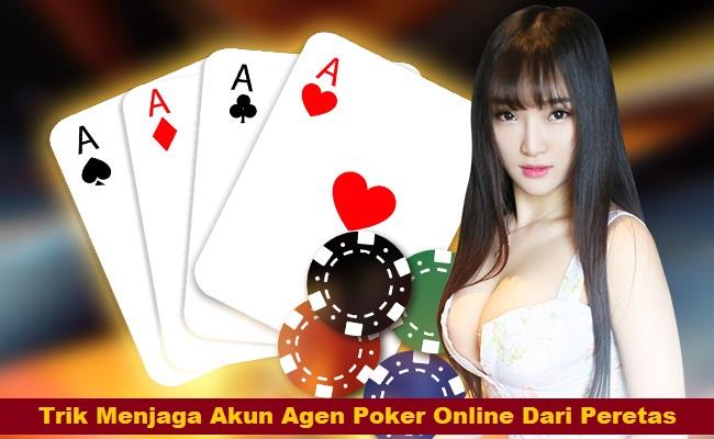 Trik Menjaga Akun Agen Poker Online Dari Peretas